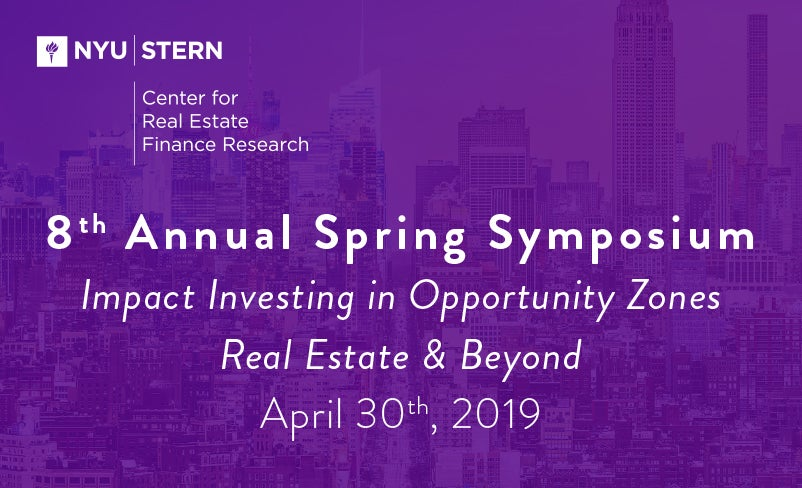 Center for Real Estate Finance Research, 8th Annual Spring Symposium, Impact Investing in Opportunity Zones Real Estate & Beyond