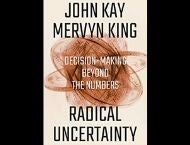 "Book cover of ""Radical Uncertainty: Decision-Making Beyond the Numbers"""