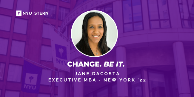 Change. Be it. Jane DaCosta, Executive MBA New York '22