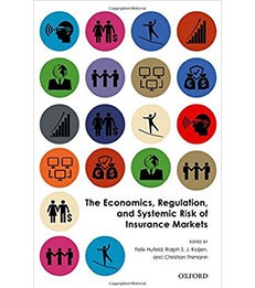 Cover of The Economics, Regulation, and Systemic Risk of Insurance Markets