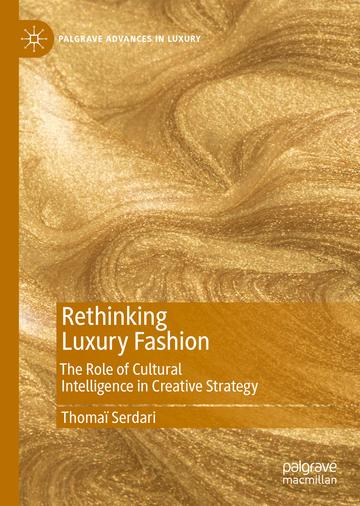 Rethinking Luxury Fashion: The Role of Cultural Intelligence in Creative Strategy by Thomaï Serdari on metallic gold book cover