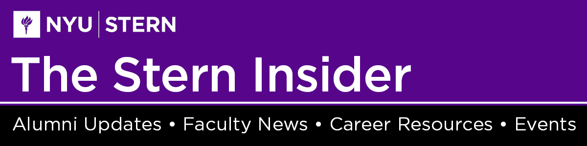 The Stern Insider: Alumni Updates, Faculty News, Career Resources, Events