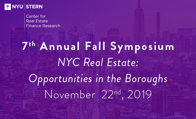 7th Annual Fall Symposium  NYC Real Estate: Opportunities in the Boroughs November  22nd, 2019