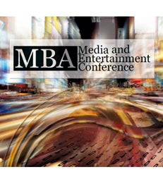 MBA Media and Entertainment Conference