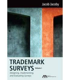 Trademark Surveys, Volume1: Designing, Implementing and Evaluating Surveys