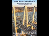Cover of Bridging the Gaps: Public Pension Funds and Infrastructure Finance
