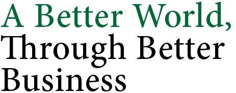 A Better World, Through Better Business