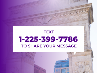 Text 1-225-399-7786 to share your message